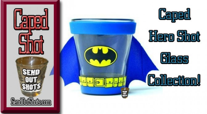 Caped Hero & LED Shot Glasses